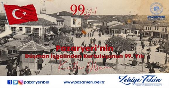 PAZARYERİ'NİN DÜŞMAN İŞGALİNDE KURTULUŞUNUN 99. YILI