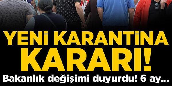 YENİ KARANTİNA KARARI