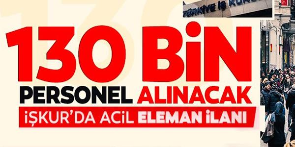 130 BİN ELEMAN ALINACAK!