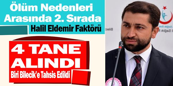 4 TANE ALINDI BİRİ BİLECİK'E TAHSİS EDİLDİ