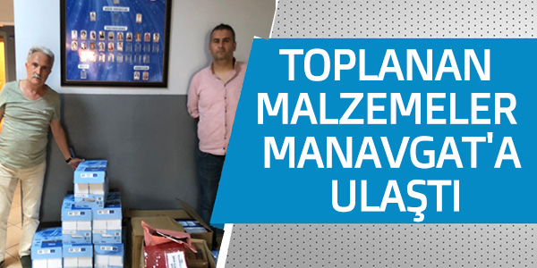 TOPLANAN MALZEMELER MANAVGAT'A ULAŞTI