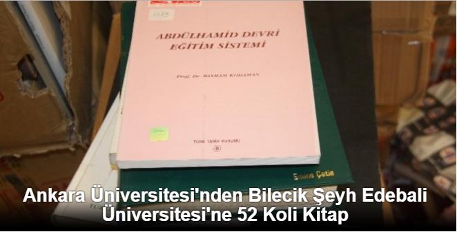 Ankara Üniversitesi'nden Bilecik Şeyh Edebali Üniversitesi'ne 52 Koli Kitap
