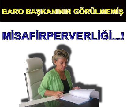 BARO BAŞKANININ GöRMEDİĞİNİZ MİSAFİRPERVERLİĞİ!