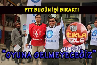 PTT İŞİ BIRAKTI!