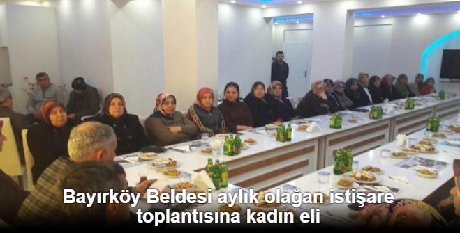 BAYIRKÖY BELDESİ AYLIK OLAĞAN İSTİŞARE TOPLANTISINA KADIN ELİ
