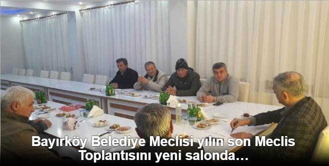 Bayırköy Belediye Meclisi yılın son Meclis Toplantısını yeni salonda yaptı