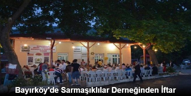 BAYIRKÖY'DE SARMAŞIKLILAR DERNEĞİNDEN İFTAR