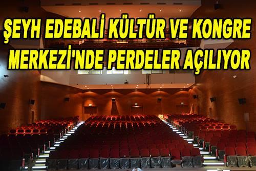 Bilecik Belediyesi Şeyh Edebali Kültür ve Kongre Merkezi'nde perdeler açılıyor
