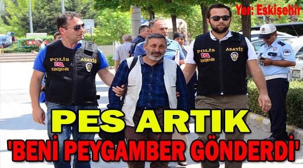 'BENİ PEYGAMBER GÖNDERDİ' DİYEREK VATANDAŞLARI DOLANDIRDI