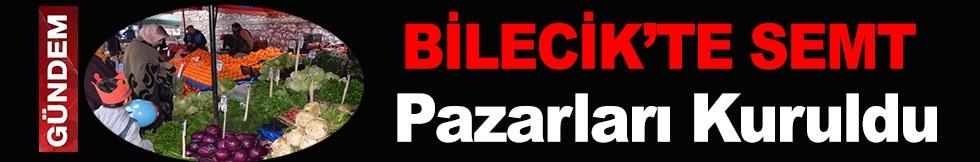 BİLECİK'TE SEMT PAZARLARI KURULDU