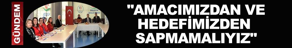 """""""AMACIMIZDAN VE HEDEFİMİZDEN SAPMAMALIYIZ"""""""