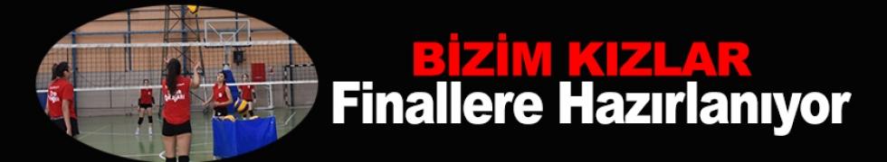 BİZİM KIZLAR FİNALLERE HAZIRLANIYOR