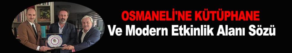 OSMANELİ'NE KÜTÜPHANE VE MODERN ETKİNLİK ALANI SÖZÜ