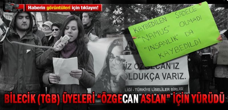 """BİLECİK (TGB) ÜYELERİ """"ÖZGECAN ASLAN"""" İÇİN YÜRÜDÜ"""
