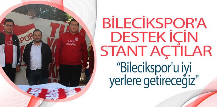 BİLECİKSPOR'A DESTEK İÇİN STANT AÇTILAR