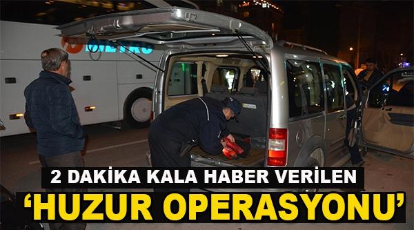 BİLECİK'TE 150 POLİSLE 'HUZUR' OPERASYONU