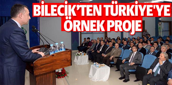 BİLECİK'TEN TÜRKİYE'YE ÖRNEK PROJE