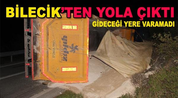 BİLECİK'TEN YOLA ÇIKTI, GİDECEĞİ YERE VARAMADI