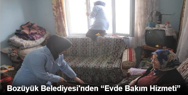 """BOZÜYÜK BELEDİYESİ'NDEN """"EVDE BAKIM HİZMETİ"""""""