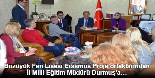 Bozüyük Fen Lisesi Erasmus Proje ortaklarından İl Milli Eğitim Müdürü Durmuş'a ziyaret