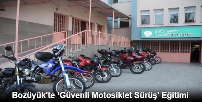 BOZÜYÜK'TE 'GÜVENLİ MOTOSİKLET SÜRÜŞ' EĞİTİMİ