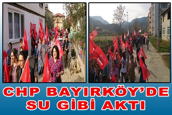 CHP BAYIRKÖY'DE SU GİBİ AKTI
