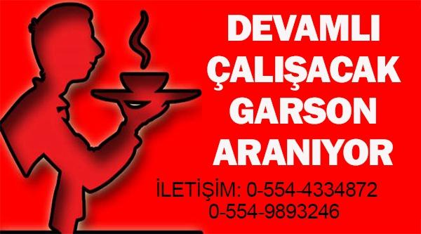 DEVAMLI ÇALIŞACAK GARSON ARANIYOR