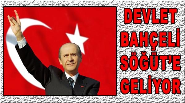 DEVLET SÖĞÜT'E GELİYOR