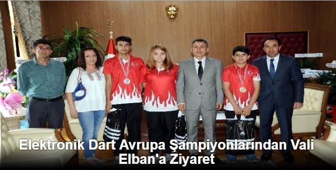 ELEKTRONİK DART AVRUPA ŞAMPİYONLARINDAN VALİ ELBAN'A ZİYARET
