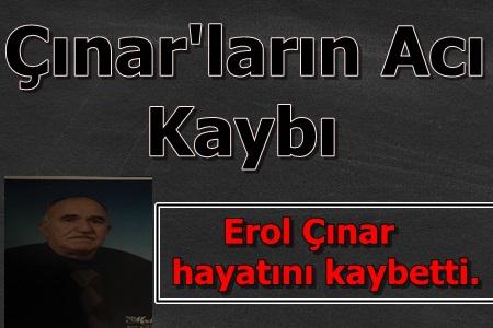 Erol Çınar Hayatını Kaybetti.