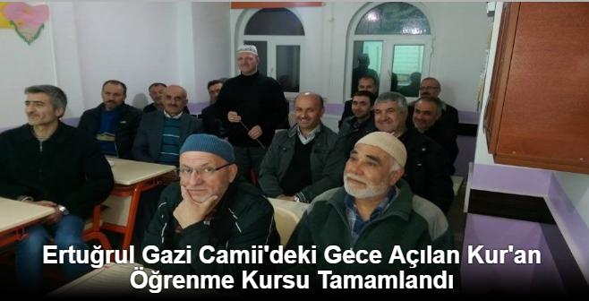 ERTUĞRUL GAZİ CAMİİ'DEKİ GECE AÇILAN KUR'AN ÖĞRENME KURSU TAMAMLANDI
