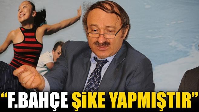 Faruk özak: Fenerbahçe şike yapmıştır