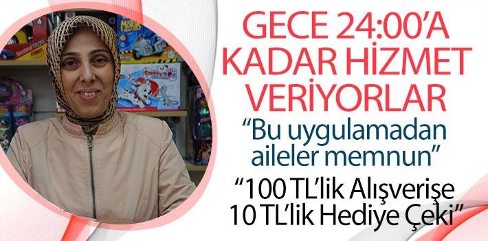 GECE 24.00'A KADAR HIZMET VERİYORLAR
