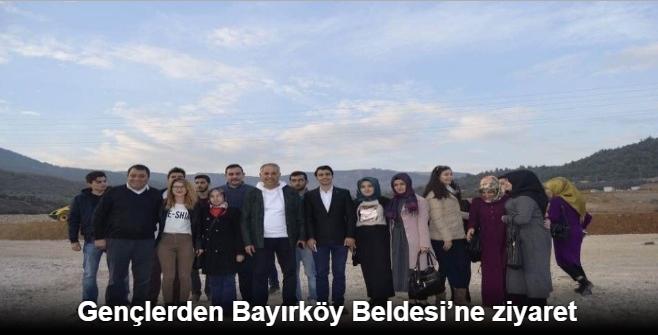 GENÇLERDEN BAYIRKÖY BELDESİ'NE ZİYARET