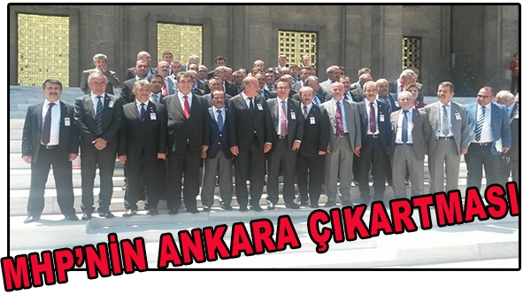MHP ANKARA'YA ÇIKARTMA YAPTI