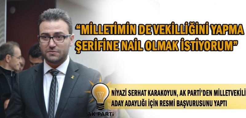 """""""MİLLETİMİN DE VEKİLLİĞİNİ YAPMA ŞERİFİNE NAİL OLMAK İSTİYORUM"""""""