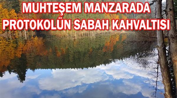 PAZARYERİ PROTOKOLÜ SABAHIN 6'SINDA MUHTEŞEM MANZARA EŞLİĞİNDE KAHVALTI YAPTI
