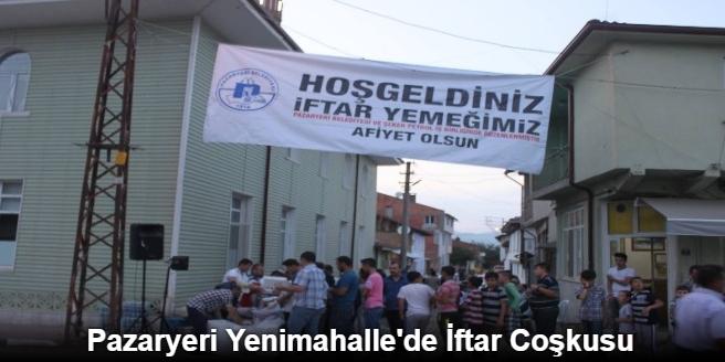 PAZARYERİ YENİMAHALLE'DE İFTAR COŞKUSU