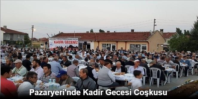 PAZARYERİ'NDE KADİR GECESİ COŞKUSU