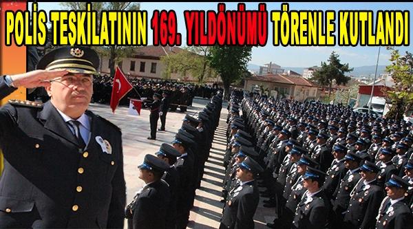POLİS TEŞKİLATININ 169'ÜNCÜ YIL DÖNÜMÜ TÖRENLE KUTLANDI