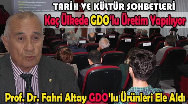 """PROF. DR. FAHRİ ALTAY, """"GDO'DA RİSK ÇEŞİTLİ ANCAK ÇOK DÜŞÜK"""""""