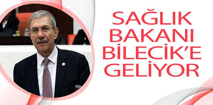 SAĞLIK BAKANI BİLECİK'E GELİYOR