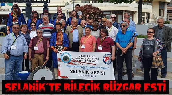 SELANİK'TE BİLECİK RÜZGARI ESTİ