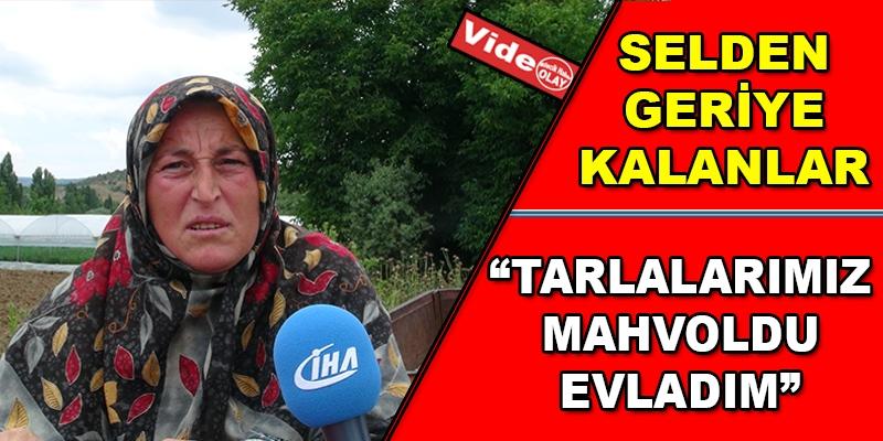 SEL'DEN GERİYE KALANLAR