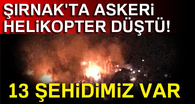 ŞIRNAK'TA ASKERİ HELİKOPTER DÜŞTÜ! 13 ŞEHİDİMİZ VAR