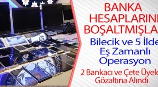 BANKA HESAPLARINI BOŞALTAN SİBER ÇETE ÇÖKERTİLDİ