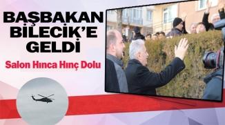 BAŞBAKAN BİNALİ YILDIRIM BİLECİK'TE