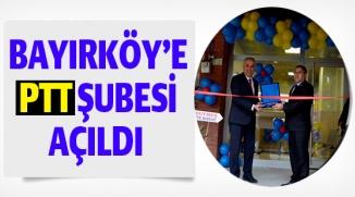 BAYIRKÖY'E PTT ŞUBESİ AÇILDI