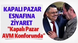 BAŞKAN YAĞCI'DAN KAPALI PAZAR ESNAFINA ZİYARET