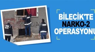 BİLECİK'TE NARKO-2 OPERASYONU